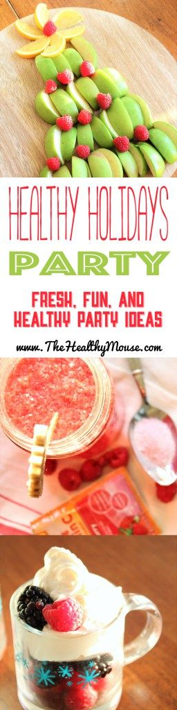 A Healthy Holiday Party: How to create a stylish, tasty, and beautiful holiday party with healthy food and drinks!