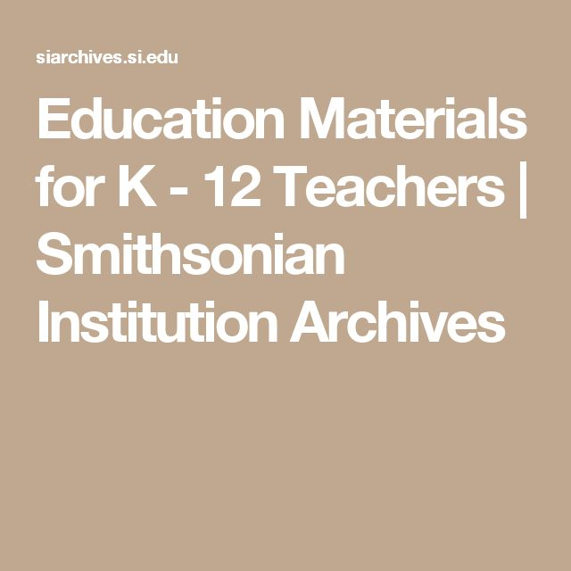 Education Materials for K - 12 Teachers | Smithsonian Institution Archives