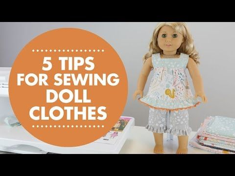 5 Tips for Sewing Doll Clothes - YouTube