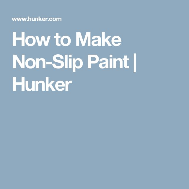How to Make Non-Slip Paint | Hunker