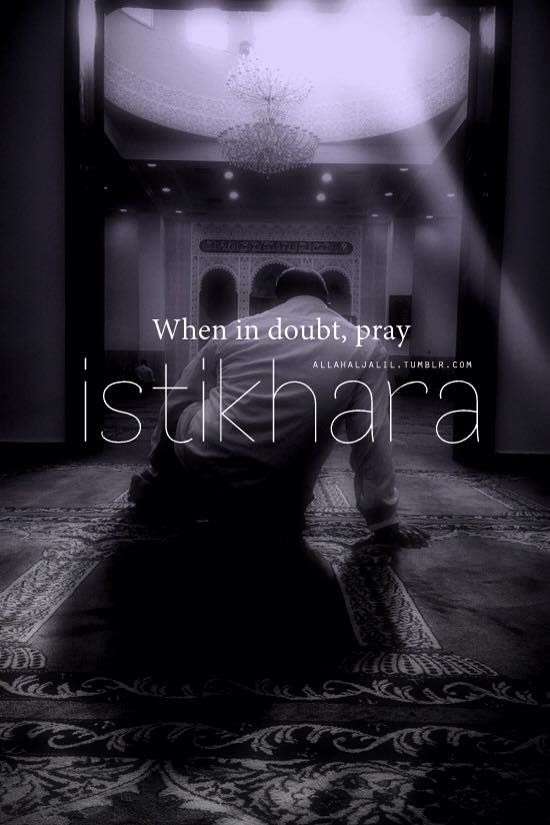When is doubt, pray Istikhara.   #Istikhara #Pray #Islam