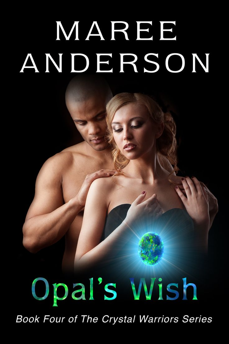 Opal's Wish, Book 4 of The Crystal Warriors Series, published 31 March 2014: www.opalswish.com