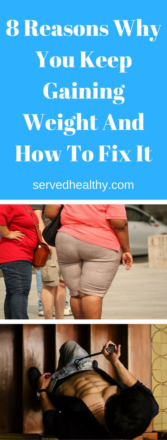 How To Lose Weight Fast -The following 8 reasons why you keep gaining weight and can't shed those extra pounds! It's possible that by fixing the below-mentioned problems, you may just achieve your goal of flaunting a better version of your body!