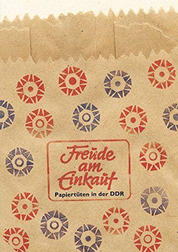 Buch: Freude am Einkauf: Papiertüten in der DDR von Ulrich Giersch http://www.amazon.de/dp/3938753544/ref=cm_sw_r_pi_dp_qxtaxb1C7DGP0