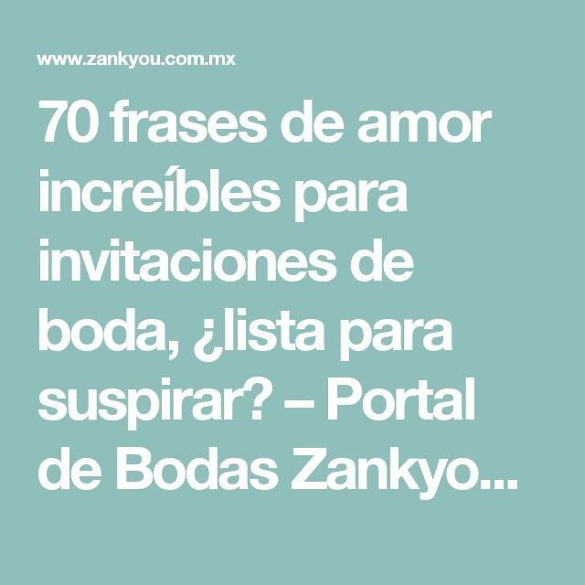 70 frases de amor increíbles para invitaciones de boda, ¿lista para suspirar? – Portal de Bodas Zankyou | México