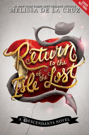 Return to the Isle of the Lost (Descendants #2) by Melissa de la Cruz - May 24th 2016 by Disney-Hyperion