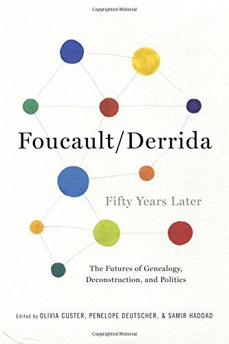 Foucault/Derrida Fifty Years Later: The Futures of Genealogy, Deconstruction, and Politics (New Directions in Critical Theory)