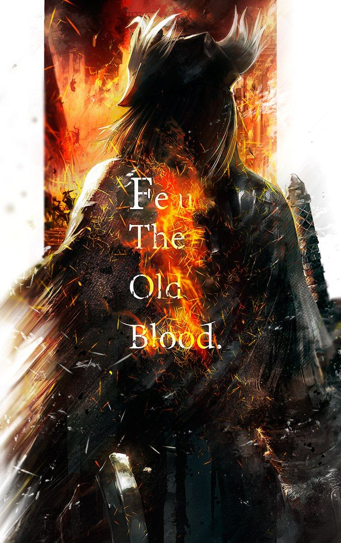 "The old adage... ""Fear the old blood."""