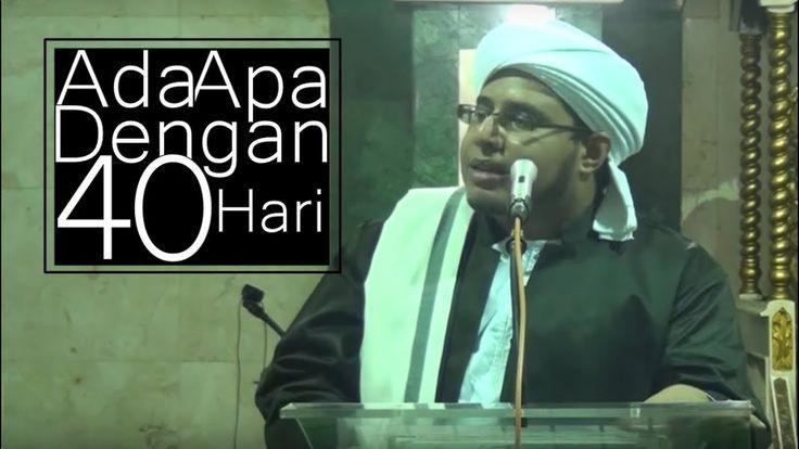 Rahasia & Keistimewaan 40 Hari • Habib Muhammad Bagir Bin Yahya
