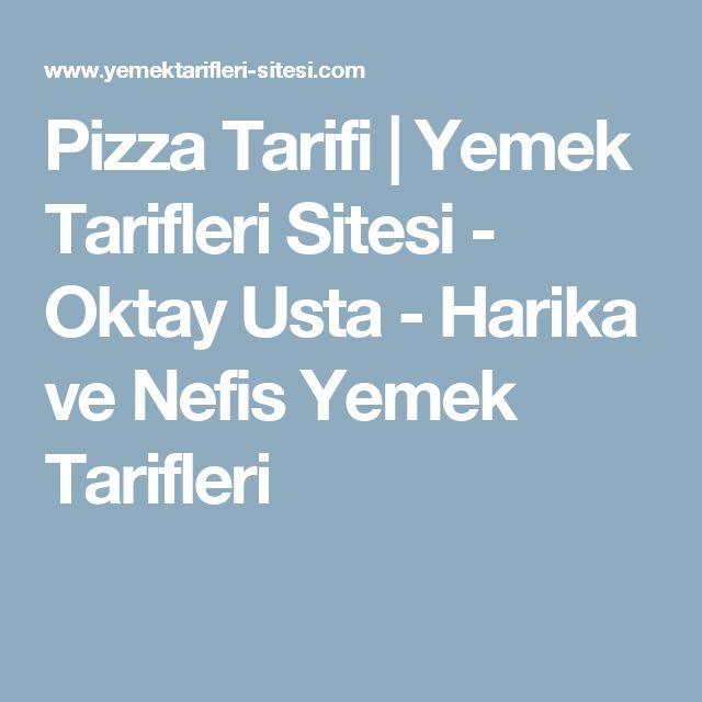 Pizza Tarifi | Yemek Tarifleri Sitesi - Oktay Usta - Harika ve Nefis Yemek Tarifleri