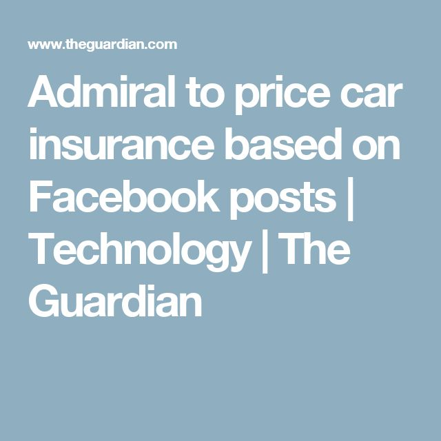 Admiral to price car insurance based on Facebook posts | Technology | The Guardian