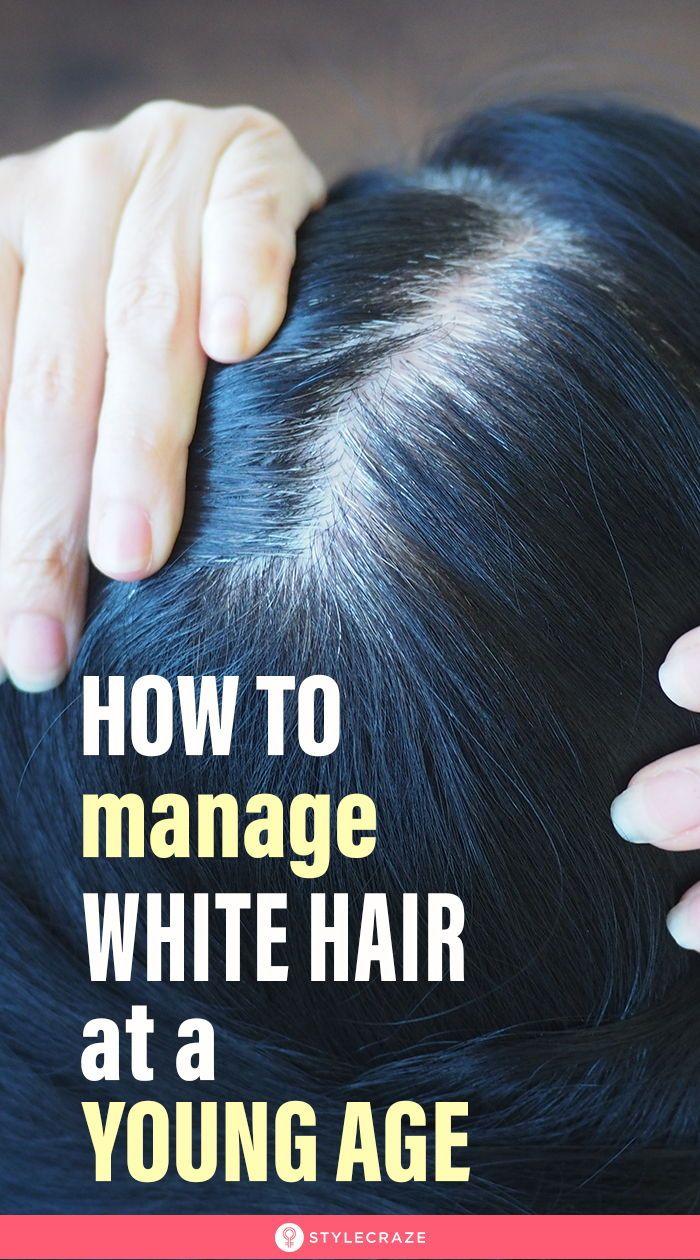 e99e54b92eaf47a6c2cf8ce77bf011d4 - How To Get Rid Of White Hair In Teenage Naturally