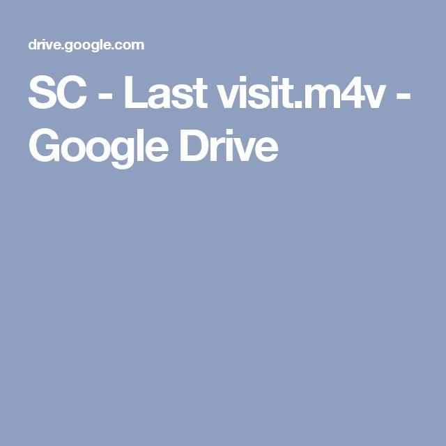 SC - Last visit.m4v - Google Drive