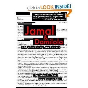 Jamal and Damilola: A Nigerian Banking Scam Romance by Julian H. Scaff. $12.99. Publisher: Noka Publishing (February 23, 2013). Publication: February 23, 2013