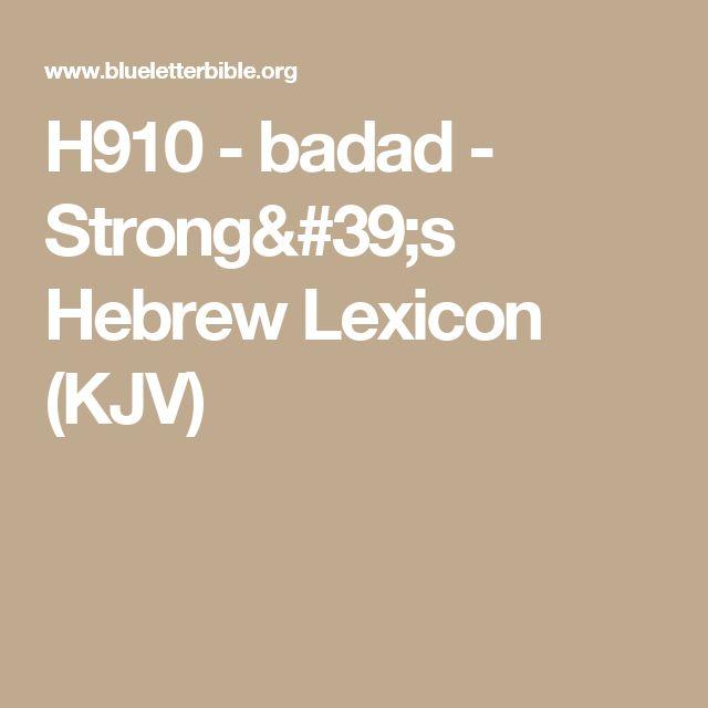 H910 - badad - Strong's Hebrew Lexicon (KJV)
