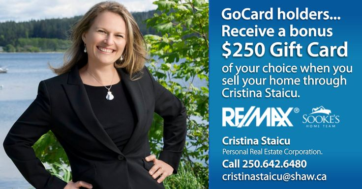 Cristina Staicu from Sooke's Home Team, Remax, knows how to sell homes! Not only will she work tirelessly on your behalf, but she'll treat you to a $250 gift card of your choice when she closes the deal! Call her first if you're thinking about selling (or buying!) a home: 250.642.6480. Get your Sooke GoCard here: http://thegocard.ca/get-a-gocard