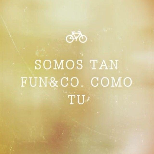 SOMOS TAN FUN&Co. como lo eres tu !!!