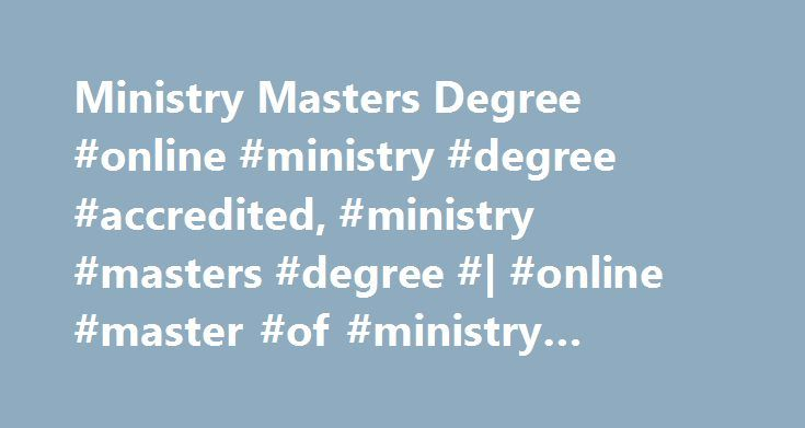Ministry Masters Degree #online #ministry #degree #accredited, #ministry #masters #degree #| #online #master #of #ministry #degree #| #ma #degree http://philippines.nef2.com/ministry-masters-degree-online-ministry-degree-accredited-ministry-masters-degree-online-master-of-ministry-degree-ma-degree/  # Master of Arts in Ministry The Master of Arts in Ministry program at Appalachian Bible College is a 36-hour professional curriculum developed for individuals actively involved in ministry, such…