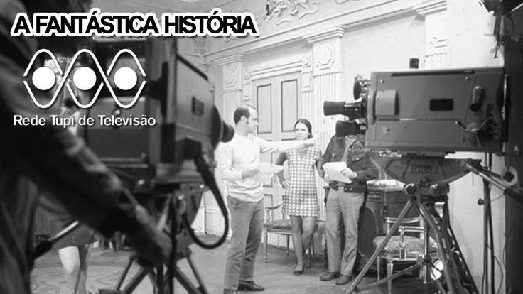 A Fantástica História da TV Tupi - Pt. 2