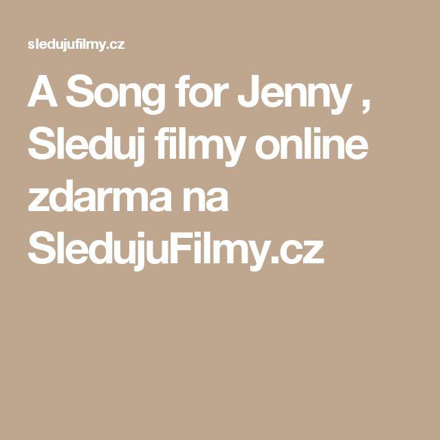 A Song for Jenny , Sleduj filmy online zdarma na SledujuFilmy.cz