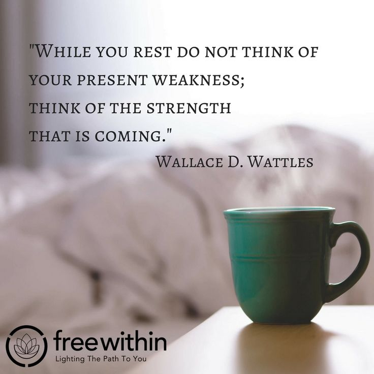"""""""While you rest do not think of your present weakness; think of the strength that is coming."""" Wallace D. Wattles #strength #freewithin #innerchamp #quote #quoteoftheday #freedom #sundayinspiration #inspiration"""