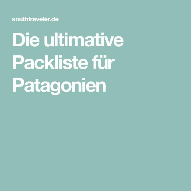 Die ultimative Packliste für Patagonien