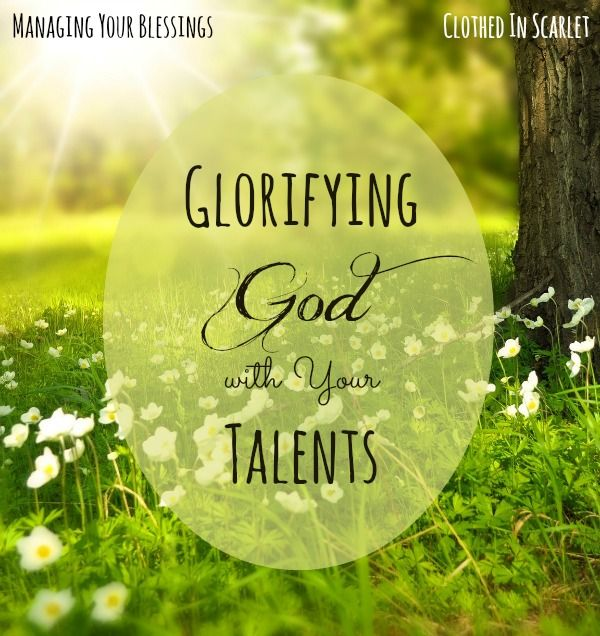 17 best think on these things images on pinterest words bible glorifying god with your talents god has given you a set of unique strengths that he wants you to use for his glory here are a few tips on glorifying god negle Choice Image