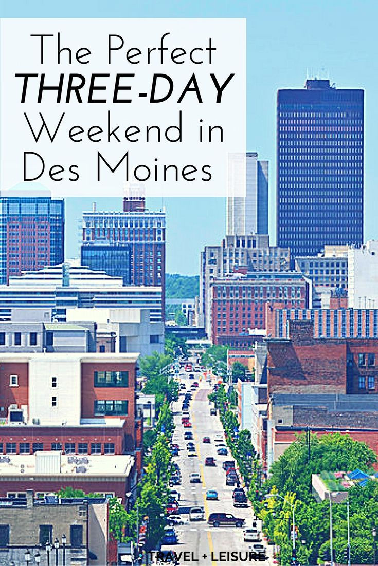 As part of a new series, Travel + Leisure is exploring America one three-day weekend at a time. Here's what to do on a short trip to Des Moines.