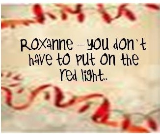 The Police - Roxanne. Im obsessed with this song right now