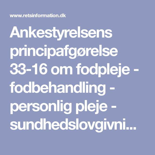 Ankestyrelsens principafgørelse 33-16 om fodpleje - fodbehandling - personlig pleje - sundhedslovgivningen - retsinformation.dk