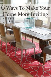 6 Ways to make your home more inviting.