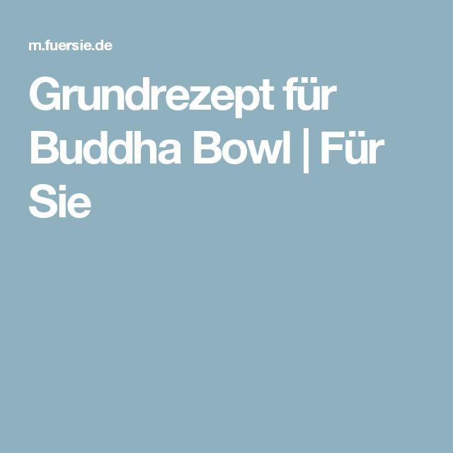 Grundrezept für Buddha Bowl | Für Sie