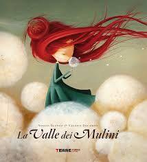 La Valle dei Mulini | MammaMoglieDonna Anna sognava di ricamare merletti di spuma di mare e bottoni di stelle e mantelli fatti di nuvole. Anna coltivava i suoi sogni anche di notte...