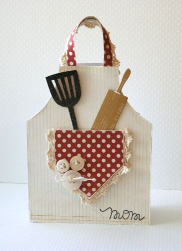 For mom Sweet Apron Shaped Card...with paper kitchen utensils. Would be cute as an invitation to a BBQ!