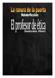 La ranura de la puerta: El profesor de ética (relato/drama/ficción)