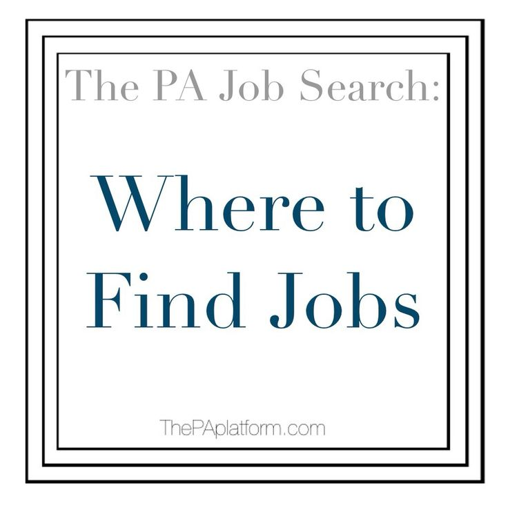 The PA Platform - The PA Job Search:  Where to Find Jobs