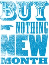 Buy Nothing New Month - Too many people spend mony they haven't earned, to buy things they don't want, to impress people they don't like. WIL ROGERS
