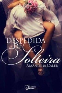 Despedida de Solteira - Amande e Caleb