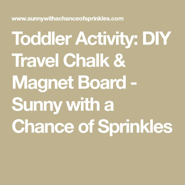 Toddler Activity: DIY Travel Chalk & Magnet Board - Sunny with a Chance of Sprinkles
