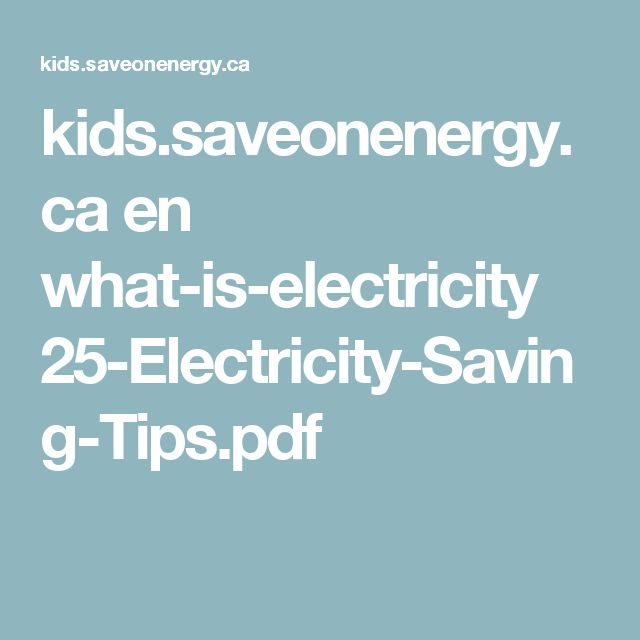 kids.saveonenergy.ca en what-is-electricity 25-Electricity-Saving-Tips.pdf