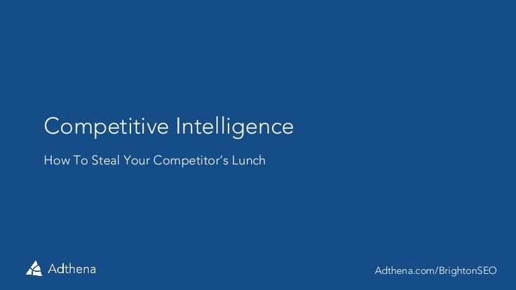 Competitive Intelligence - How to steal your competitor's lunch by Shaun Russell #BrightonSEO 2014
