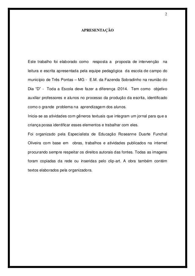 2   APRESENTAÇÃO   Este trabalho foi elaborado como resposta a proposta de intervenção na leitura e escrita apresentada pela...