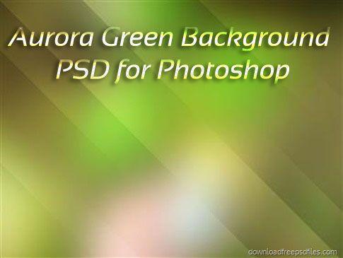 Download Green Aurora Photoshop PSD Background Free Download   Photoshop PSD Background Free Download   Free Psd Background Files   new background psd files free download   free psd files for designers free download