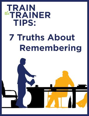 Train the Trainer Tips: 7 Truths About Remembering (Free Download)