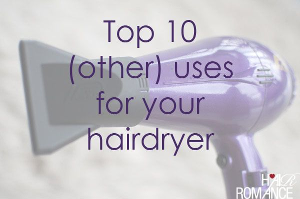 Top 10 uses for your hairdryer. What else do you use your hairdryer for?