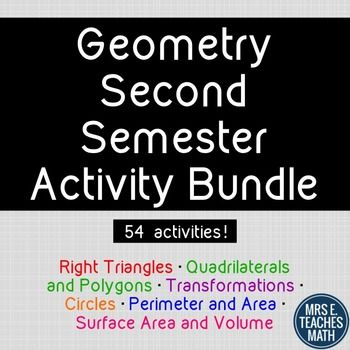 GEOMETRY ACTIVITY BUNDLE: Second Semester - Right Triangles, Quadrilaterals and Polygons, Transformations, Circles, Perimeter and Area, Surface Area and Volume