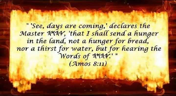 Amos 8:11 The Days Are Going To Come, Declares Adonay