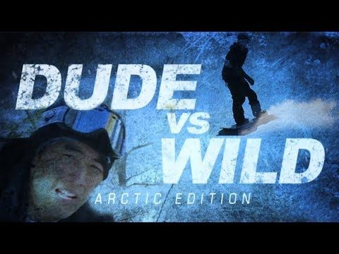 Dude vs. Wild - The Arctic