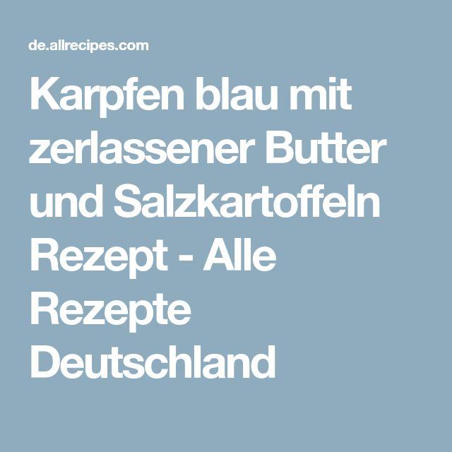 Karpfen blau mit zerlassener Butter und Salzkartoffeln Rezept - Alle Rezepte Deutschland