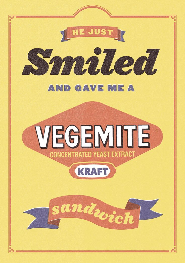 """He just smiled and gave me a Vegemite sandwich"" .. lyrics from 'I Come from a Land Down Under' by Aussie group Men at Work."